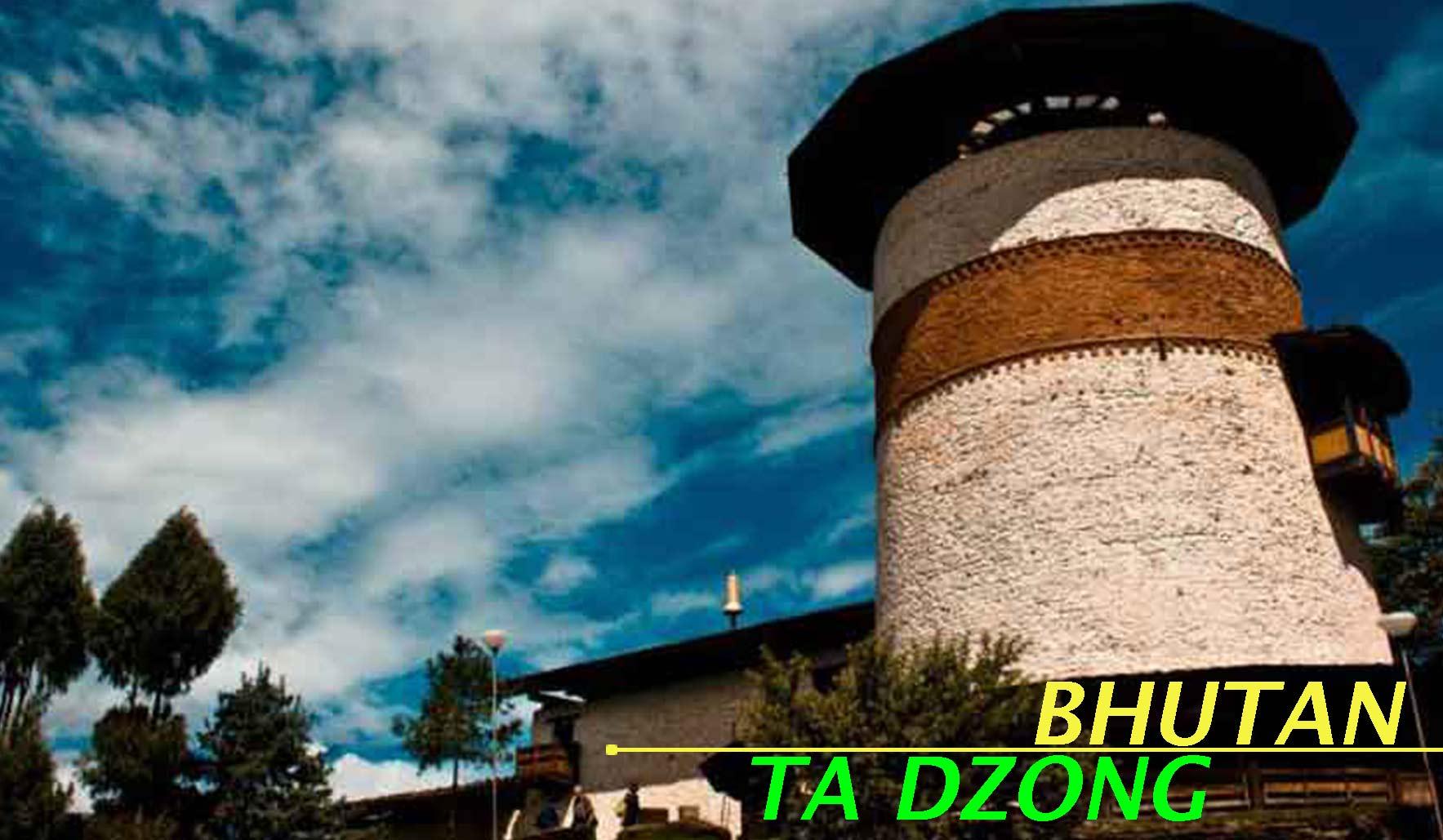 Visit Ta Dzong during Bhutan Package from Mumbai