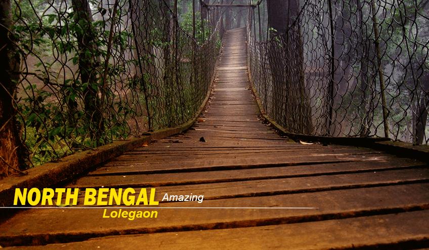 visit lolegaon during North Bengal Package Tour