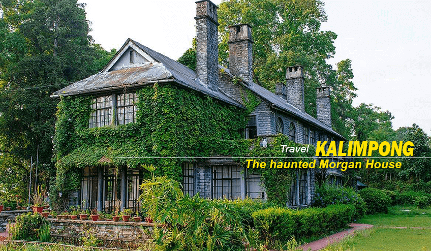 the haunted Morgan House view during Kalimpong Package Tour